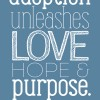 """ADOPTION UNLEASHES PURPOSE"" by AdoptedandLoved.com"