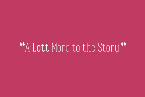 A LOTT MORE TO THE STORY